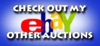Check out my other eBay auctions